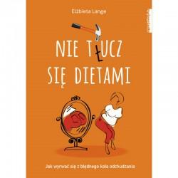"""Książka """"Nie t(ł)ucz się dietami."""" Elżbieta Lange"""