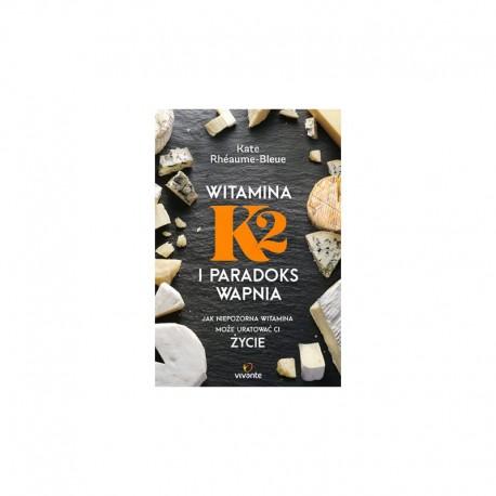 "Książka ""Witamina K2 i paradoks wapnia"" Kate Rheaume-Bleue"
